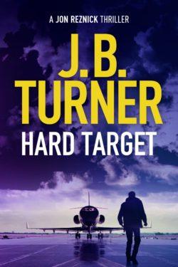 Cover for J.B. Turner's Jon Reznick thriller, Hard Target